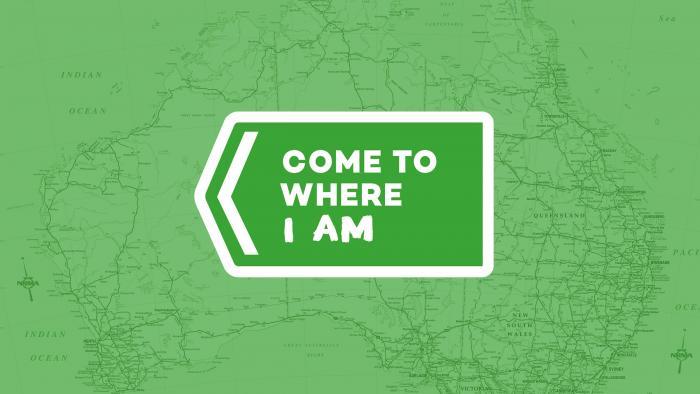 Come To Where I Am - Australia