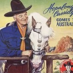 Hopalong Cassidy Rode into Melbourne