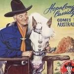 Hopalong Cassidy Rode into Melbourne